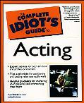 Complete Idiot's Guide to Acting