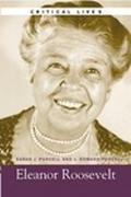 Critical Lives The Life and Work of Eleanor Roosevelt