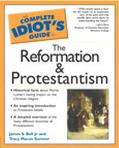 Complete Idiot's Guide to the Reformation & Protestantism