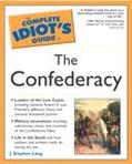 Complete Idiot's Guide to the Confederacy