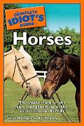 Complete Idiot's Guide to Horses