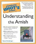 Complete Idiot's Guide to Understanding the Amish