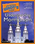Complete Idiot's Guide to Understanding Mormonism