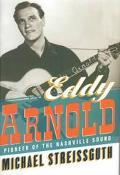 Eddy Arnold Pioneer of the Nashville Sound