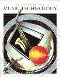 Experiencing Music Technology: Software, Data, and Hardware (with CD-ROM)