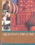 Encyclopedia Of Russian History  Volume 1: A-D