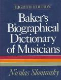 Baker's Biographical Dictionary of Musicians - Nicolas Slonimsky - Hardcover - 8th Edition