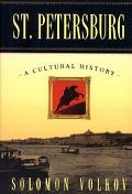 St. Petersburg A Cultural History