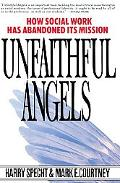 Unfaithful Angels How Social Work Has Abandoned Its Mission