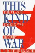 This Kind of War The Classic Korean War History