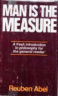Man Is the Measure: A Cordial Invitation to the Central Problems of Philosophy