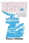 Becoming American An Ethnic History