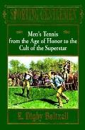 Sporting Gentlemen: Men's Tennis from the Age of Honor to the Cult of the Superstar - Edward...