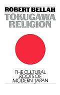 Tokugawa Religion The Cultural Roots of Modern Japan