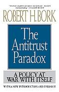 Antitrust Paradox A Policy at War With Itself