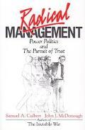 Radical Management Power Politics and the Pursuit of Trust