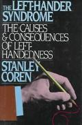 Left-Hander Syndrome: The Causes and Consequences of Left-Handedness