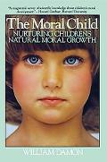 Moral Child Nurturing Children's Natural Moral Growth