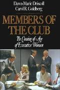 Members of the Club The Coming of Age of Executive Women