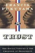 Trust:social Virtues+creation of Prosp.