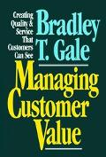 Managing Customer Value Creating Quality and Service That Customers Can See