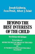 Beyond the Best Interests of the Child New Edition With Epilogue