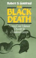 Black Death Natural and Human Disaster in Medieval Europe