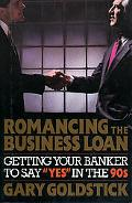Romancing the Business Loan Getting Your Banker to Say