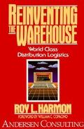 Reinventing the Warehouse World Class Distribution Logostics