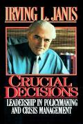 Crucial Decisions: Leadership in PolicyMaking and Crisis Management, Vol. 0