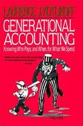 Generational Accounting Knowing Who Pays, and When, for What We Spend