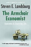 Armchair Economist Economics and Everyday Life