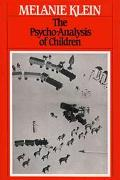 The Psycho-Analysis of Children: Writings of Melanie Klein, Vol. 2