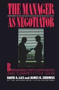 Manager As Negotiator Bargaining for Cooperation and Competitive Gain