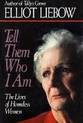 Tell Them Who I Am The Lives of Homeless Women