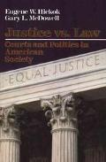 Justice Vs.law:courts+pol.in Am.society