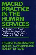 Macro-Level Practice in the Human Services: An Introduction to Planning, Administration and ...