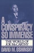 Conspiracy So Immense The World of Joe McCarthy