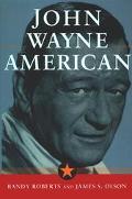 John Wayne: American - Randy Roberts - Hardcover