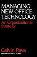 Managing New Office Technology: An Organizational Strategy - Calvin H. Pava - Hardcover