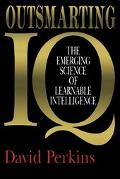 Outsmarting IQ The Emerging Science of Learnable Intelligence