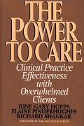Power to Care Clinical Practice Effectiveness With Overwhelmed Clients