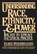 Understanding Race, Ethnicity, and Power The Key to Efficacy in Clinical Practice