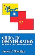 China in Disintegration The Republican Era in Chinese History, 1912-1949