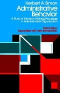 Administrative Behavior A Study of Decision-Making Processes in Administrative Organization