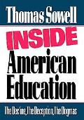 Inside American Education The Decline, the Deception, the Dogmas