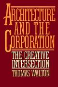 Architecture and the Corporation The Creative Intersection