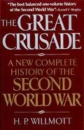 Great Crusade: A New Complete History of the Second World War