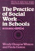 Practice of Social Work in Schools