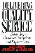 Delivering Quality Service Balancing Customer Perceptions and Expectations